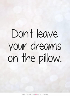 Quotes Motivational Quotes Inspiring Quotes Dreams Quotes ...
