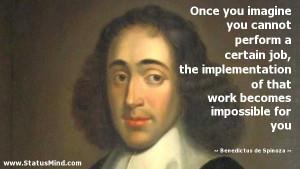 ... impossible for you - Benedictus de Spinoza Quotes - StatusMind.com