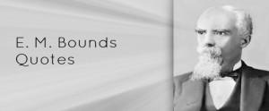 Prayer Quotes – E.M. Bounds