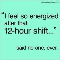 12 hour shifts