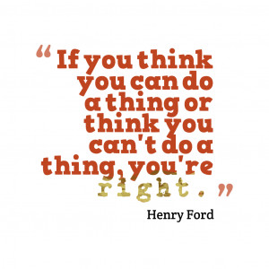 If-you-think-you-can__quotes-by-Henry-Ford-61