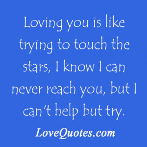 ... stars-i-know-i-can-never-reach-you-but-i-cant-help-but-try-love-quote