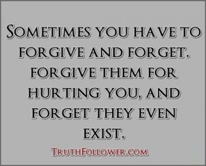 ... forgive and forget. forgive them for hurting you, and forget they even