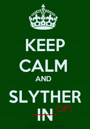 ... quotes from Slytherins, about Slytherins, and just quotes with a