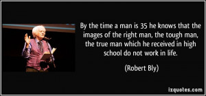 man is 35 he knows that the images of the right man, the tough man ...