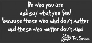 dr seuss quotes be who you are and say what you feel