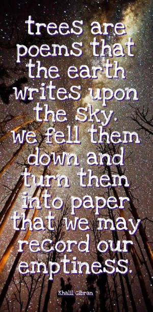 trees-are-poems-khalil-gibran-daily-quotes-sayings-pictures.jpg
