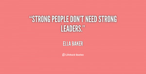 quote-Ella-Baker-strong-people-dont-need-strong-leaders-8370.png