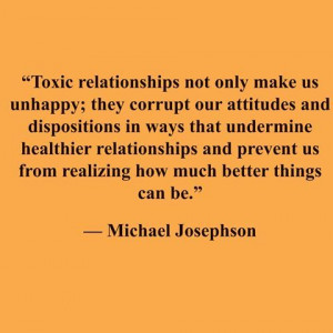 just romantic; family members can be toxic, too. While it's difficult ...