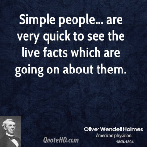 Simple people... are very quick to see the live facts which are going ...