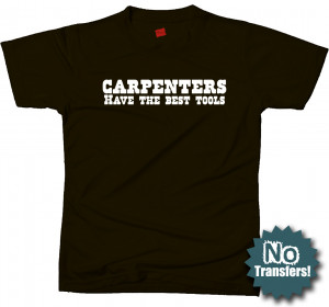 carpenters have the best tools contractor funny t shirt ebay