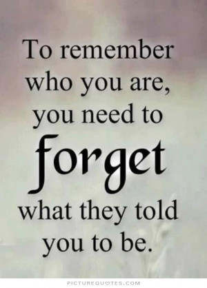 Remember Who You Are Quotes