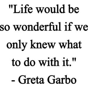 submitted by starwhale on tue 06 28 2011 14 54 tags greta garbo quotes