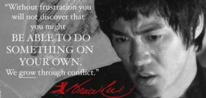 Without frustration you will not discover that you might be able to do ...