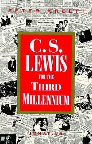 February 3. C.S. Lewis for the Third Millennium by Peter Kreeft ...