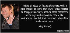More Guy Ritchie Quotes