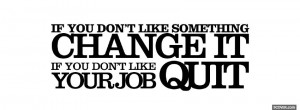 change it or quit quotes profile facebook covers quotes 2013 04 07 519 ...