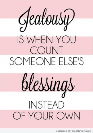 Jealousy Quote: Jealousy is when you count someone else's...