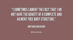 sometimes lament the fact that I do not have the benefit of a ...