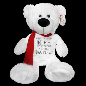 ... : Funny Bagpipes Music Quote : Winter Teddy Bear with red scarf