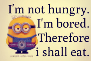 Funny Diet Quotes – I'm not hungry. I'm bored
