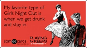 Girls Night Out Drunk Playing For Keeps Gerard Butler Funny Ecard ...