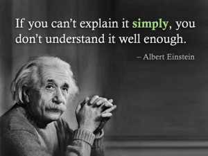 """love Einstein's quote: """"If you can't explain it simply, you ..."""