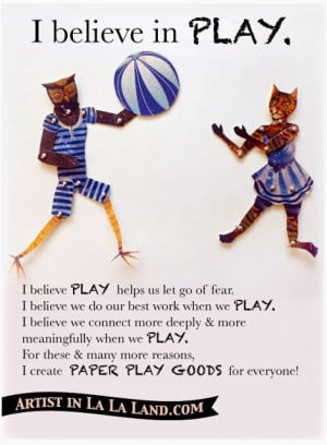 PLAY Is MORE Than FUN! Or What I Said About the Importance of PLAY!