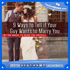 Nine ways to tell if your guy wants to marry you.