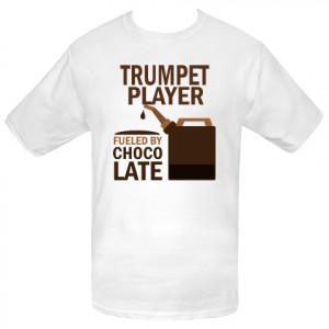 Funny Trumpet player Fueled By Chocolate Value T-Shirts has fuel can ...