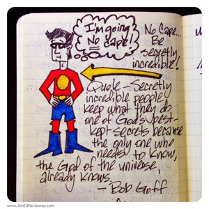 """Bob Goff quotes from his book """"Love Does""""]"""