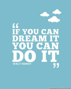 if can dream it, you can do it.