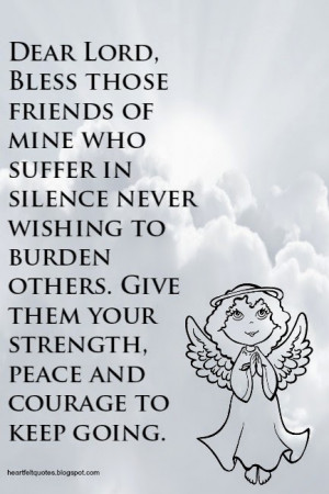 ... burden others give them your strength peace and courage to keep going
