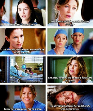 ... that she was a good sister. Lexie and Meredith; Grey's Anatomy quotes