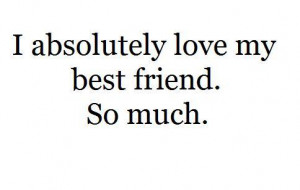 best friend, friendship, love, quote, so much, true