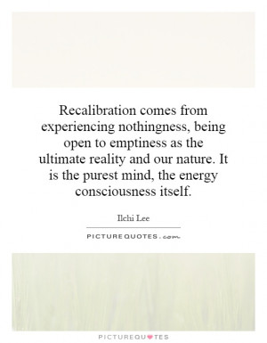 nothingness, being open to emptiness as the ultimate reality ...
