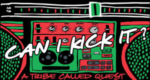 music hip hop rap 90's A Tribe Called Quest yes you can Can I kick it?