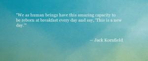 Jack Kornfield Quote - Reborn - Oprah.com