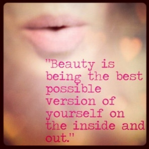 Being The Best Inside And Out: Beauty Is Being The Best Inside And Out ...