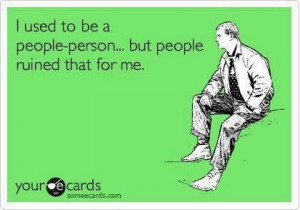 not a people person either