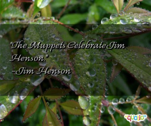 The Muppets Celebrate Jim Henson .