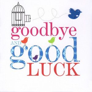 goodbye and good luck cards