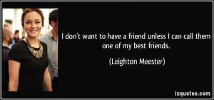 quote-i-don-t-want-to-have-a-friend-unless-i-can-call-them-one-of-my ...