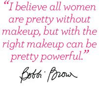Step-by-step makeup lesson from Bobbi Brown. I love her philosophy of ...