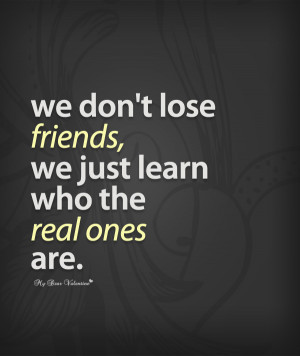 Sad Friendship Quotes - We don't lose friends