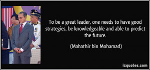 To be a great leader, one needs to have good strategies, be ...