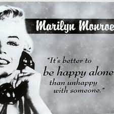... Better to be Happy Alone than Unhappy with Someone ~ Happiness Quote