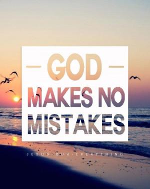 ... Make No Mistakes, Christian Quotes, Gods Plans, Gods Doe Not Make