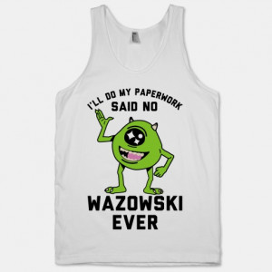 ... , funny, mike wazowski, monsters inc, movie, quote, shirt, monsters u