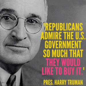Republicans admire the U.S. government so much that they would like to ...